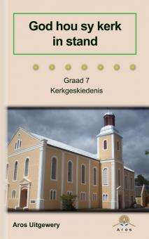 Kerkgeskiedenis Gr 7