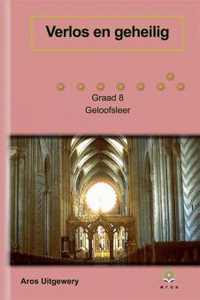 Geloofsleer Verlos en geheilig Gr 8
