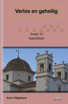 Geloofsleer Verlos en geheilig Gr10