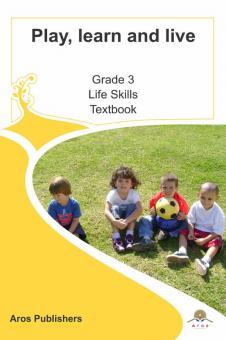 Gr 3 Life Skills textbook (CAPS)