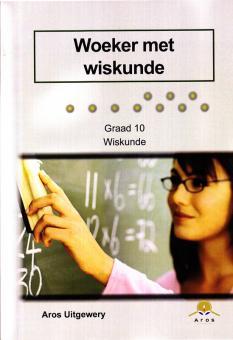 Gr10 Woeker met Wiskunde (CAPS)