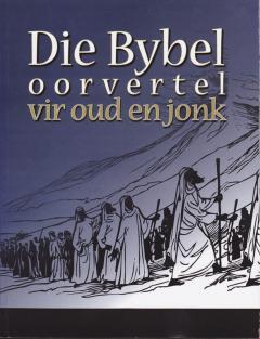 Die Bybel oorvertel vir oud en jonk