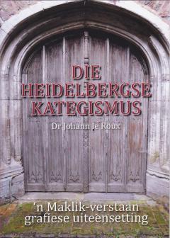 Die Heidelbergse kategismus Grafies(JL Le Roux)
