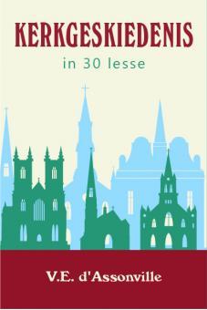 Kerkgeskiedenis in 30 lesse