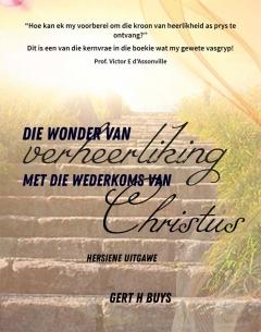 Die wonder van verheerliking met die wederkoms van Christus