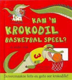 Kan 'n krokodil basketbal speel? (feite en geite)