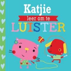Katjie leer om te luister