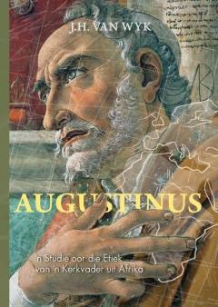 Augustinus -n Studie oor die etiek van 'n kerkvader uit Afri