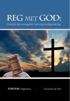 Reg met God - Ontdek die evangelie van regverdigmaking