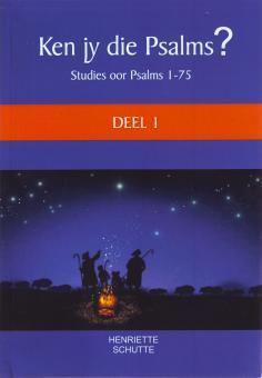 Ken jy die Psalms? Deel 1 (Ps 1 - 75)